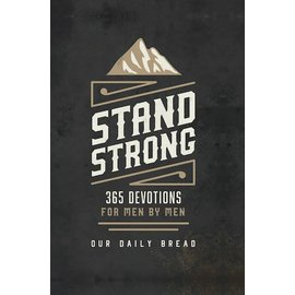 Stand Strong: 365 Devotions for Men by Men (Our Daily Bread), Hardcover