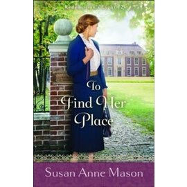 Redemption's Light #2: To Find Her Place (Susan Anne Mason), Paperback