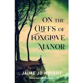 On the Cliffs of Foxglove Manor (Jaime Jo Wright), Paperback