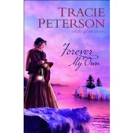 Ladies of the Lake #2: Forever My Own (Tracie Peterson), Paperback