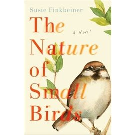 The Nature of Small Birds (Susie Finkbeiner),Paperback