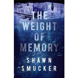 The Weight of Memory (Shawn Smucker), Paperback