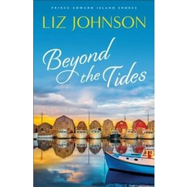 Prince Edward Island Shores #1: Beyond the Tides (Liz Johnson), Paperback