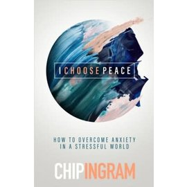 COMING SUMMER 2021 I Choose Peace (Chip Ingram), Hardcover