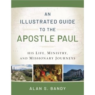 COMING SUMMER 2021 An Illustrated Guide to the Apostle Paul (Alan S. Bandy), Paperback