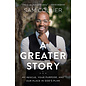 COMING SUMMER 2021 A Greater Story (Sam Collier), Paperback