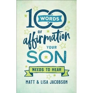 COMING SUMMER 2021 100 Words of Affirmation Your Son Needs to Hear (Matt & Lisa Jacobson), Paperback