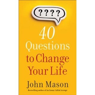 COMING SUMMER 2021 40 Questions to Change Your Life (John Mason), Paperback