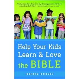 Help Your Kids Learn and Love the Bible (Danika Cooley), Paperback