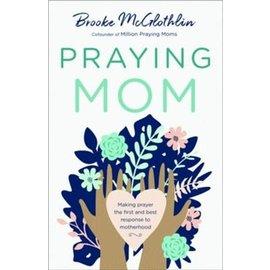 Praying Mom (Brooke McGlothlin), Paperback