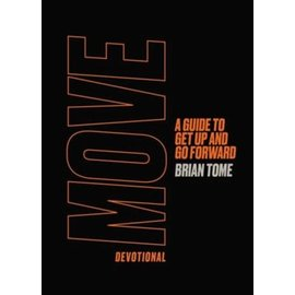 Move Devotional: A Guide to Get Up and Go Forward (Brian Tome), Hardcover