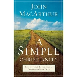 A Simple Christianity (John MacArthur), Paperback