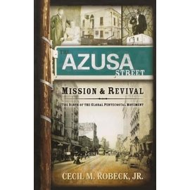 The Azusa Street Mission and Revival (Cecil Robeck), Paperback