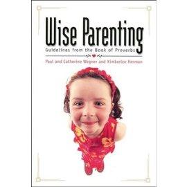 Wise Parenting (Paul and Catherine Wegner and Kimberlee Herman), Paperback