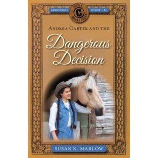 Circle C Adventures #2: Andrea Carter and the Dangerous Decision (Susan K. Marlow), Paperback