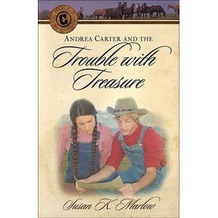 Circle C Adventures #5: Andrea Carter And The Trouble With Treasure (Susan K. Marlow), Paperback