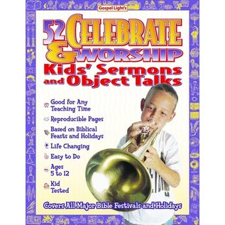 52 Celebrate and Worship Kids' Sermons and Object Talks