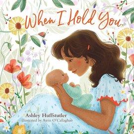 When I Hold You (Ashley Huffsutler), Board Book