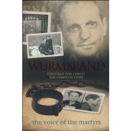 Wurmbrand: Tortured for Christ, The Complete Story (The Voice of the Martyrs), Hardcover