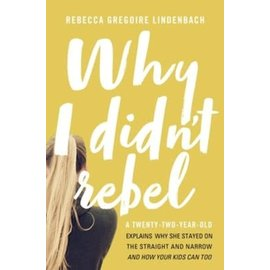 Why I Didn't Rebel (Rebecca Gregoire Lindenbach), Paperback