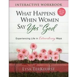 What Happens When Women Say Yes to God, Workbook (Lysa TerKeurst)