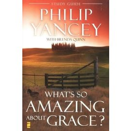 What's So Amazing About Grace, Study Guide (Philip Yancey)