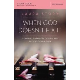 When God Doesn't Fix It, Study Guide (Laura Story)