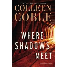 Where Shadows Meet (Colleen Coble), Paperback