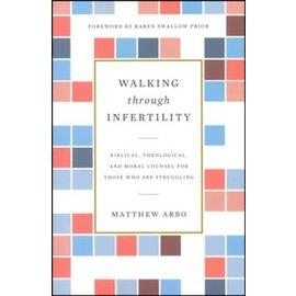 Walking Through Infertility (Matthew Arbo), Paperback