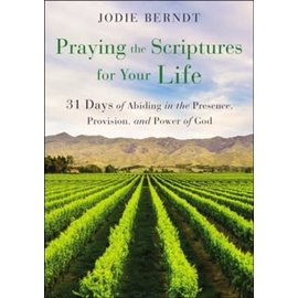 Praying the Scriptures for Your Life (Jodie Berndt), Paperback