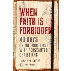 When Faith Is Forbidden (Todd Nettleton), Hardcover