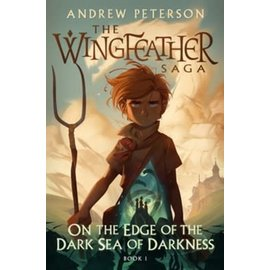 The Wingfeather Saga #1: On the Edge of the Dark Sea of Darkness (Andrew Peterson), Hardcover