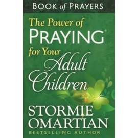 The Power of Praying for Your Adult Children Book Of Prayers (Stormie Omartian)