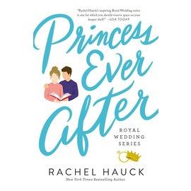 Royal Wedding Series #2: Princess Ever After (Rachel Hauck), Paperback
