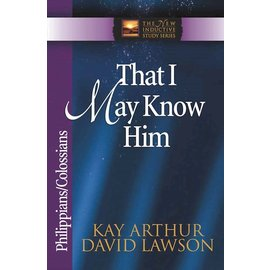 That I May Know Him: Philippians/Colossians (Kay Arthur and David Lawson), Paperback