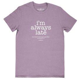 T-Shirt - I'm Always Late