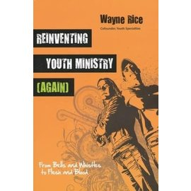 Reinventing Youth Ministry (Again) (Wayne Rice), Paperback