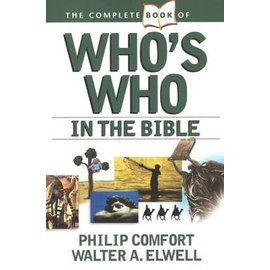 The Complete Book of Who's Who in the Bible (Philip W. Comfort, Walter A. Elwell), Paperback
