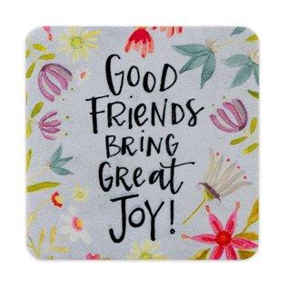 Coasters - Good Friends Bring Great Joy