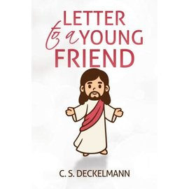 Letter to a Young Friend (C. S. Deckelmann)