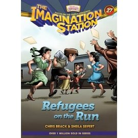 Imagination Station #27: Refugees on the Run (Chris Brack & Sheila Seifert), Hardcover