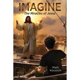 Imagine #5: The Miracles of Jesus (Matt Koceich), Paperback