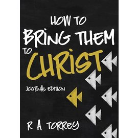How to Bring Them to Christ, Journal Edition (R.A. Torrey), Paperback