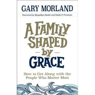 A Family Shaped by Grace (Gary Morland), Paperback