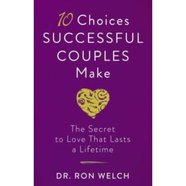 10 Choices Successful Couples Make (Dr. Ron Welch), Paperback