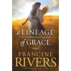 A Lineage of Grace (Francine Rivers), Paperback