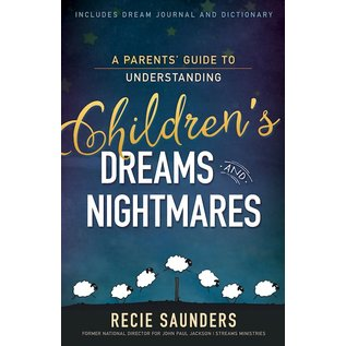A Parents' Guide to Understanding Children's Dreams and Nightmares (Recie Saunders), Paperback