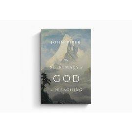 The Supremacy of God in Preaching (John Piper), Hardcover