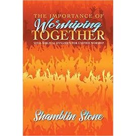 The Importance of Worshiping Together (Shamblin Stone), Paperback