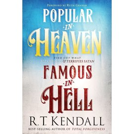 Popular in Heaven, Famous in Hell (R.T. Kendall), Paperback
